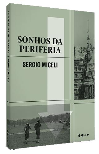 Sonhos da Periferia - Sergio Miceli