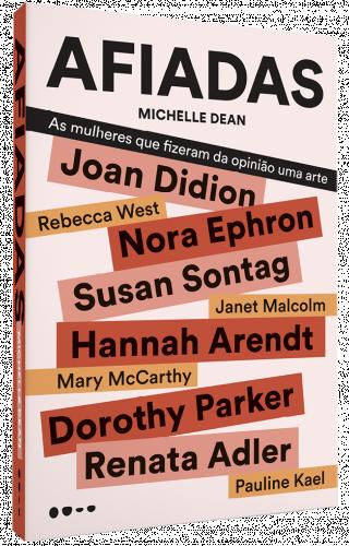 Afiadas: as mulheres que fizeram da opinião uma arte -