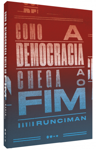 Como a democracia chega ao fim - David Runciman
