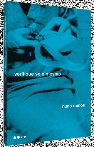 Verifique se o mesmo - Nuno Ramos