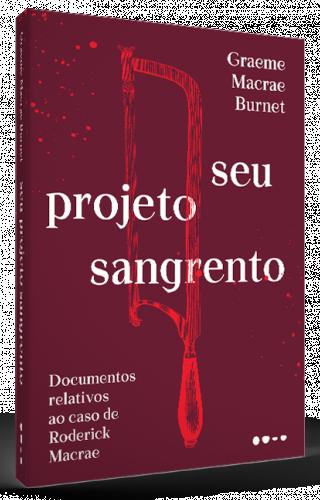 Seu projeto sangrento - Graeme Macrae Burnet