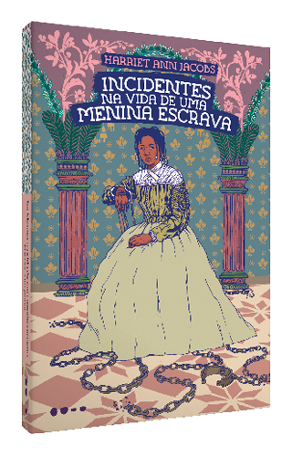 Incidentes na vida de uma menina escrava - Harriet Ann Jacobs