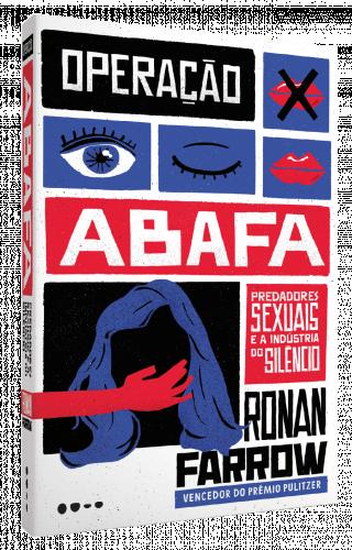 Operação abafa - Ronan Farrow