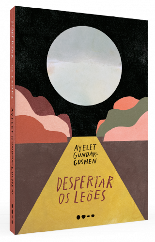 Despertar os leões - Ayelet Gundar-Goshen