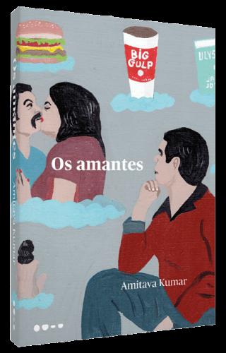 Os amantes - Amitava Kumar