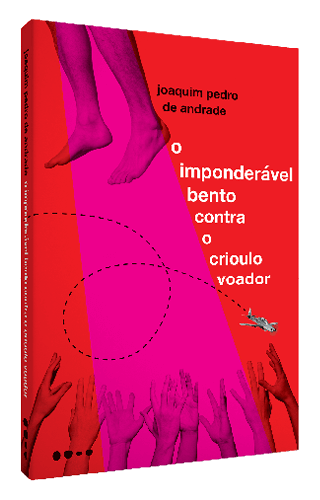 O imponderável Bento contra o crioulo voador - Joaquim Pedro de Andrade