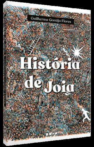 História de Joia - Guilherme Gontijo Flores