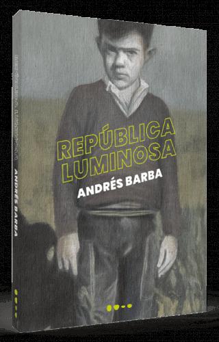 República luminosa - Andrés Barba