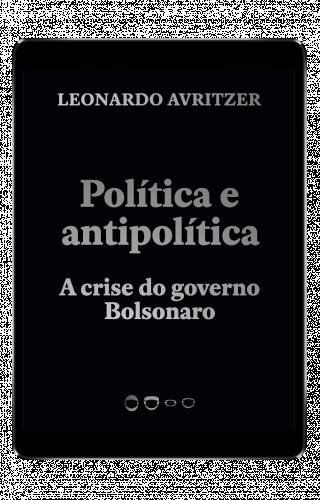 Política e antipolítica - Leonardo Avritzer