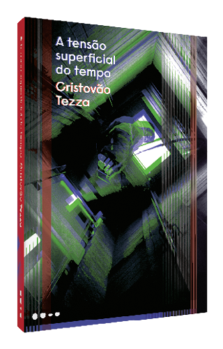A tensão superficial do tempo - Cristovão Tezza