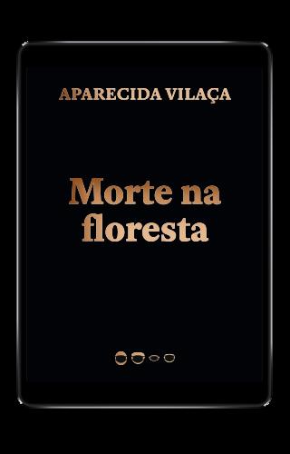Morte na floresta - Aparecida Vilaça