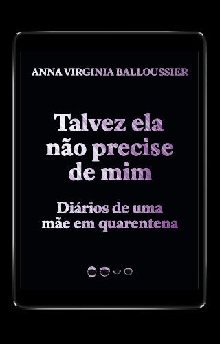 Talvez ela não precise de mim - Anna Virginia Balloussier