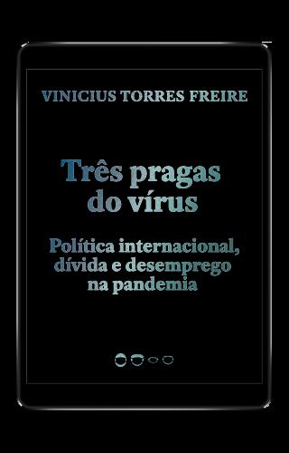 Três pragas do vírus - Vinicius Torres Freire