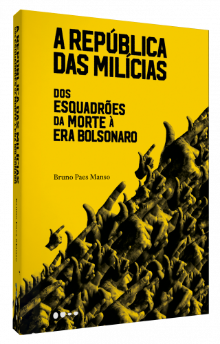 A república das milícias - Bruno Paes Manso