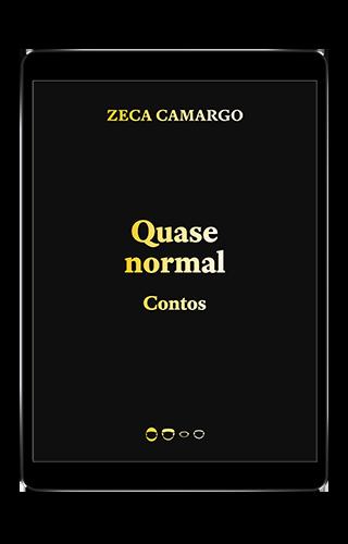 Quase normal: Contos - Zeca Camargo