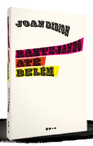 Rastejando até Belém - Joan Didion