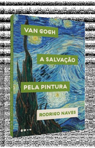 Van Gogh: A salvação pela pintura -