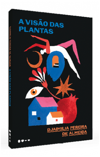 A visão das plantas - Djaimilia Pereira de Almeida