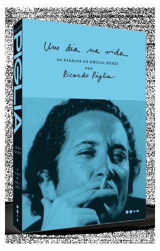 Um dia na vida: Os diários de Emilio Renzi  - Ricardo Piglia
