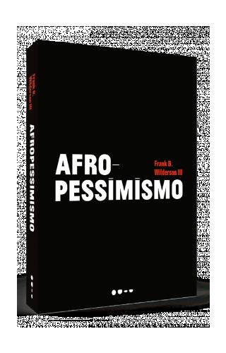 Afropessimismo - Frank B. Wilderson III