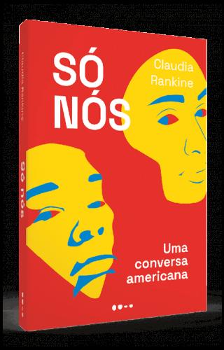 Só nós: uma conversa americana - Claudia Rankine