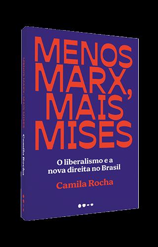 Menos Marx, mais Mises - Camila Rocha
