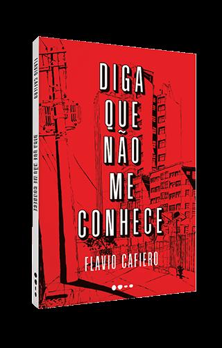 Diga que não me conhece - Flavio Cafiero