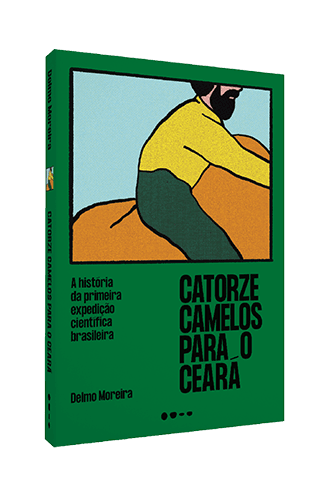 Catorze camelos para o Ceará - Delmo Moreira
