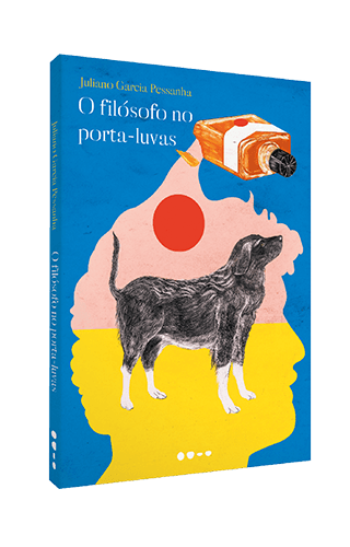 O filósofo no porta-luvas - Juliano Garcia Pessanha