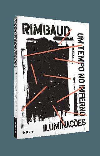Um tempo no inferno & Iluminações - Arthur Rimbaud